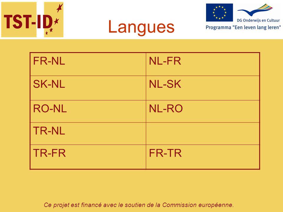 Ce projet est financé avec le soutien de la Commission européenne. Langues FR-NLNL-FR SK-NLNL-SK RO-NLNL-RO TR-NL TR-FRFR-TR