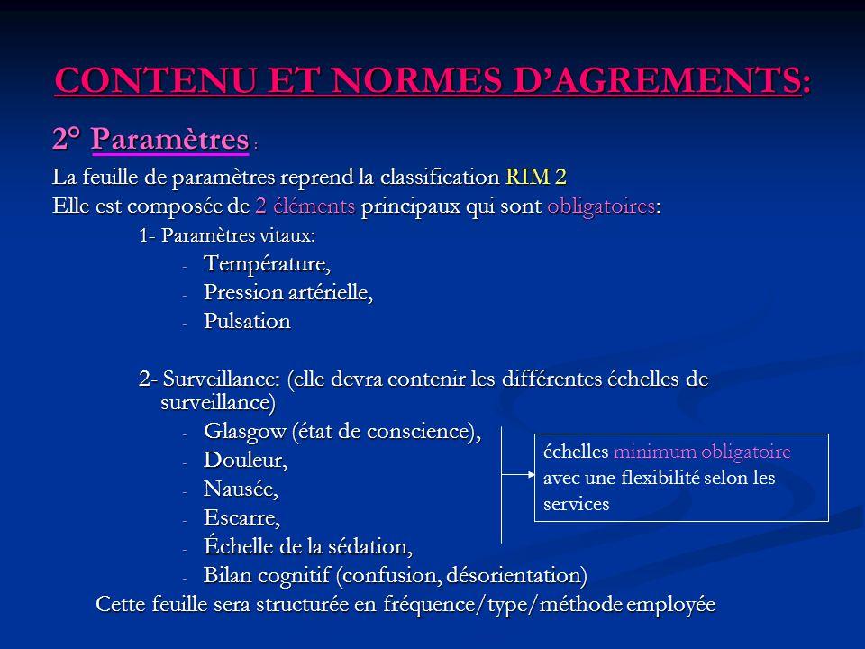 CONTENU ET NORMES DAGREMENTS: 2° Paramètres : La feuille de paramètres reprend la classification RIM 2 Elle est composée de 2 éléments principaux qui