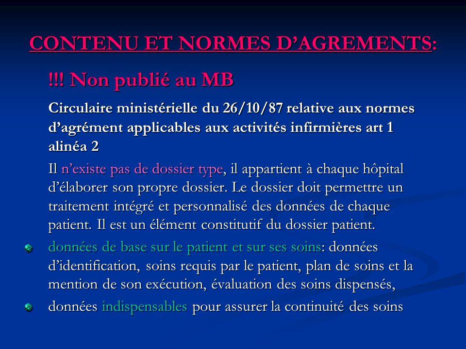 CONTENU ET NORMES DAGREMENTS: !!! Non publié au MB Circulaire ministérielle du 26/10/87 relative aux normes dagrément applicables aux activités infirm