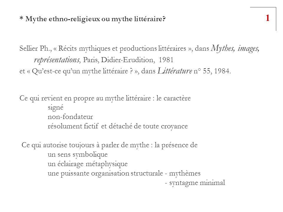 * Mythe ethno-religieux ou mythe littéraire? Sellier Ph., « Récits mythiques et productions littéraires », dans Mythes, images, représentations, Paris