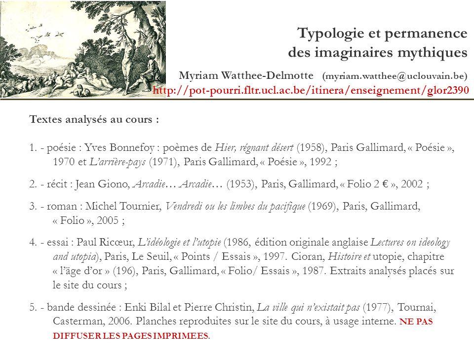 Typologie et permanence des imaginaires mythiques Myriam Watthee-Delmotte (myriam.watthee@uclouvain.be) Textes analysés au cours : 1. - poésie : Yves