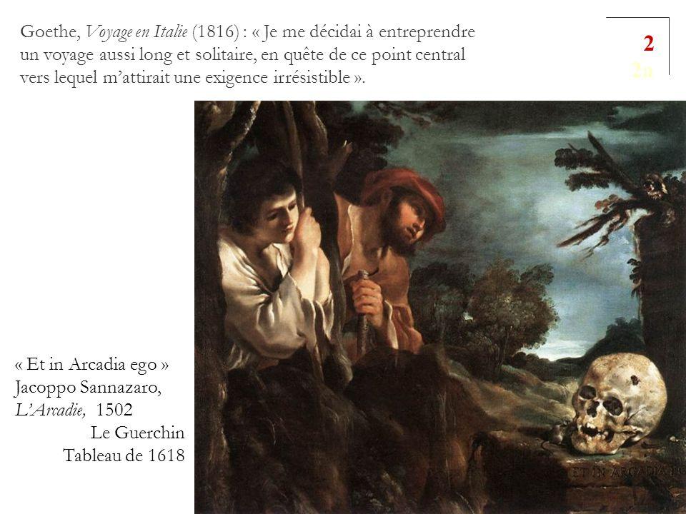 Goethe, Voyage en Italie (1816) : « Je me décidai à entreprendre un voyage aussi long et solitaire, en quête de ce point central vers lequel mattirait