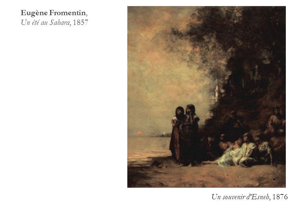 Eugène Fromentin, Un été au Sahara, 1857 Un souvenir d'Esneh, 1876 2a 2