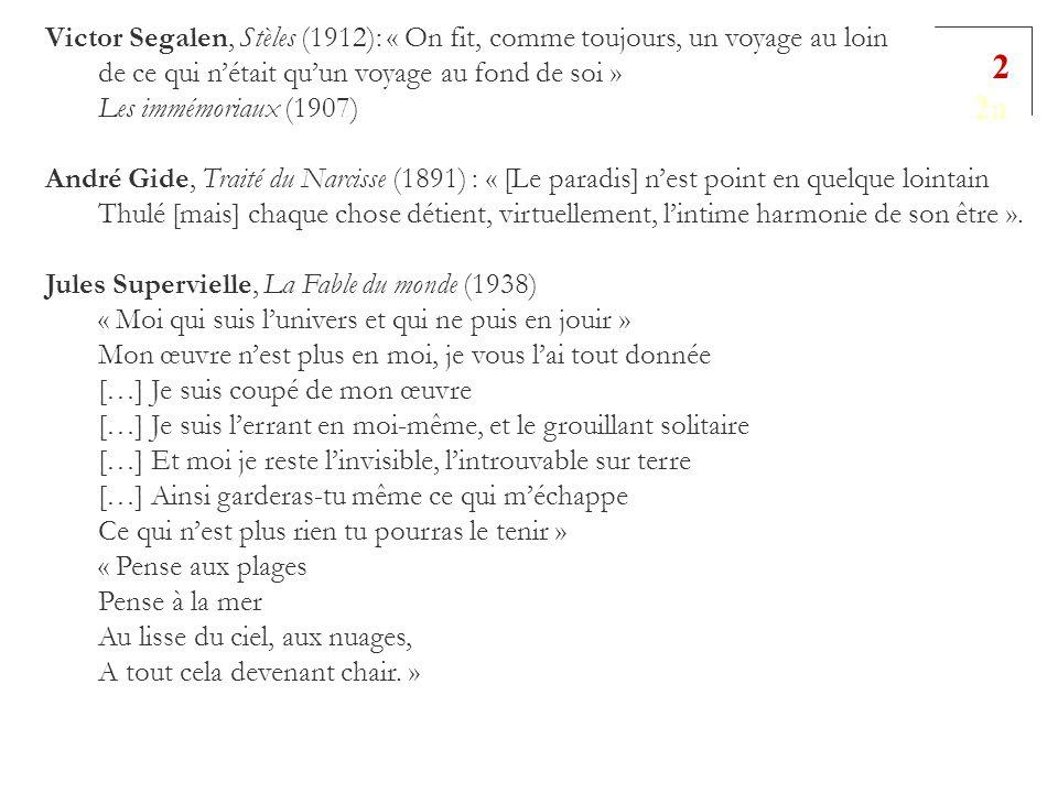 Victor Segalen, Stèles (1912): « On fit, comme toujours, un voyage au loin de ce qui nétait quun voyage au fond de soi » Les immémoriaux (1907) André