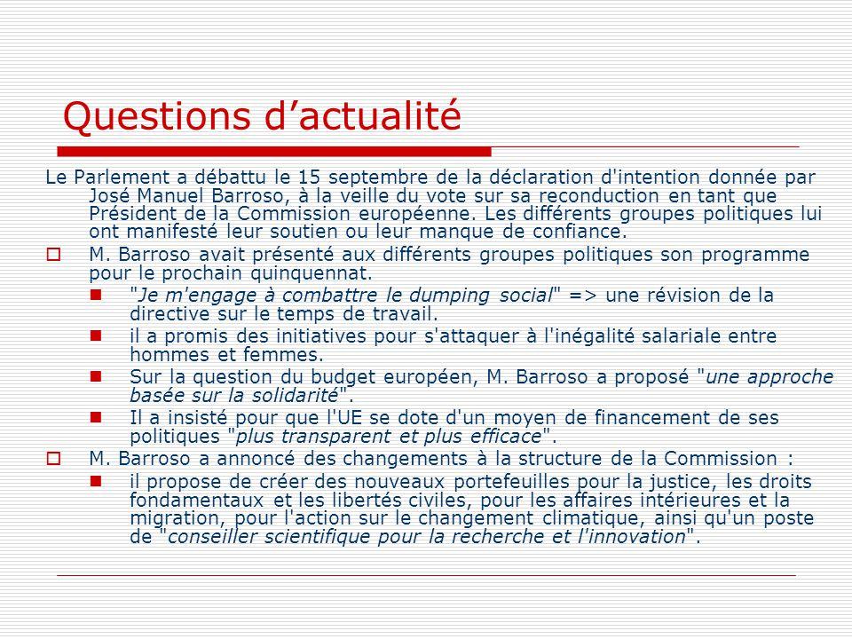Questions dactualité Le Parlement a débattu le 15 septembre de la déclaration d'intention donnée par José Manuel Barroso, à la veille du vote sur sa r