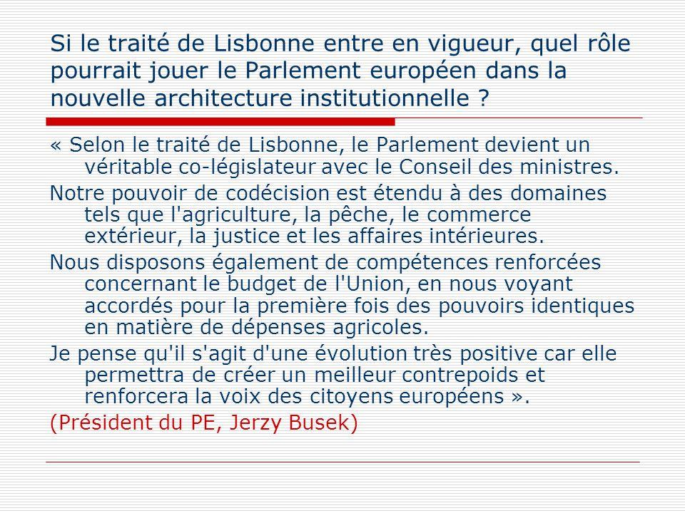 Si le traité de Lisbonne entre en vigueur, quel rôle pourrait jouer le Parlement européen dans la nouvelle architecture institutionnelle ? « Selon le