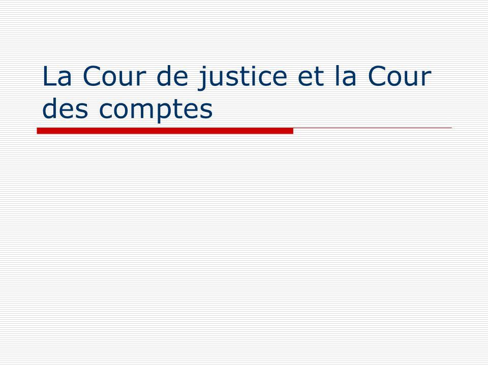 La Cour de justice et la Cour des comptes
