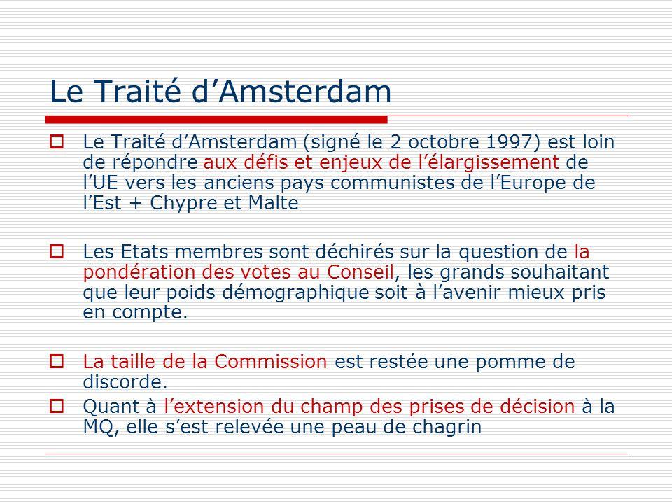 Le Traité dAmsterdam Le Traité dAmsterdam (signé le 2 octobre 1997) est loin de répondre aux défis et enjeux de lélargissement de lUE vers les anciens