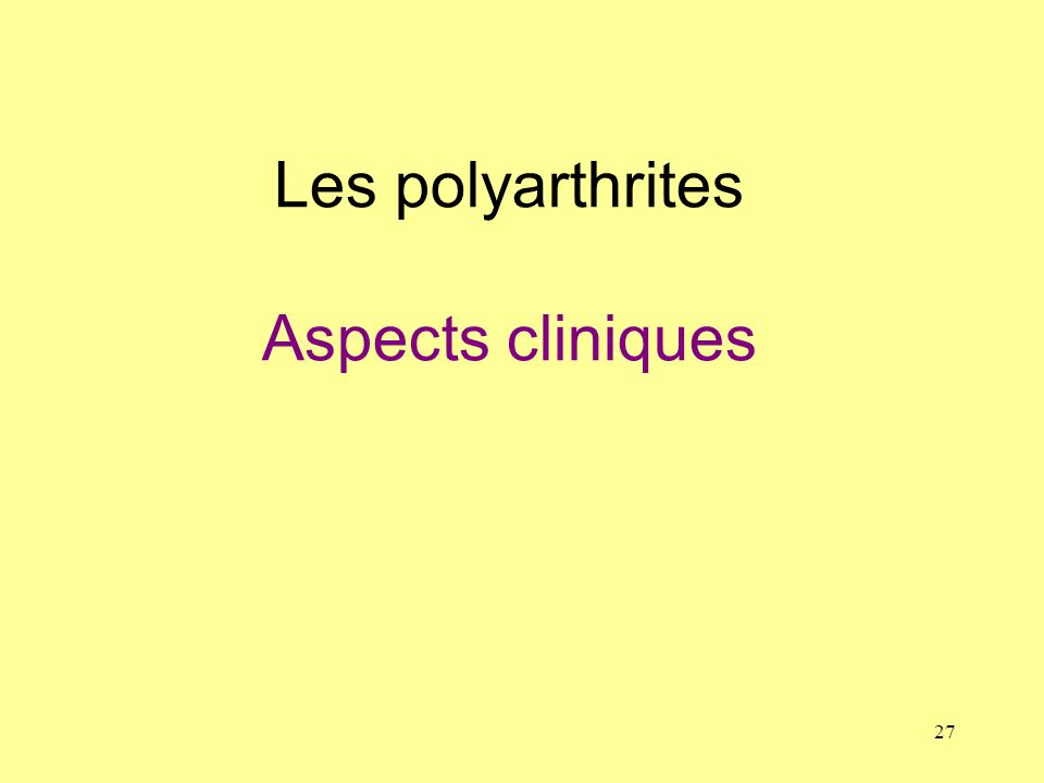 27 Les polyarthrites Aspects cliniques