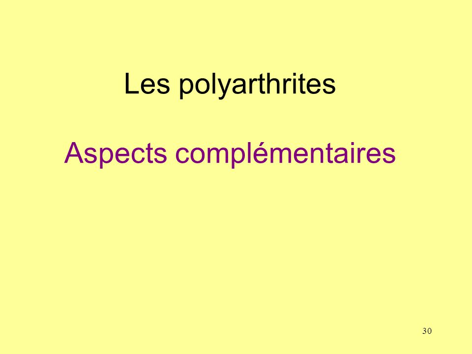 30 Les polyarthrites Aspects complémentaires