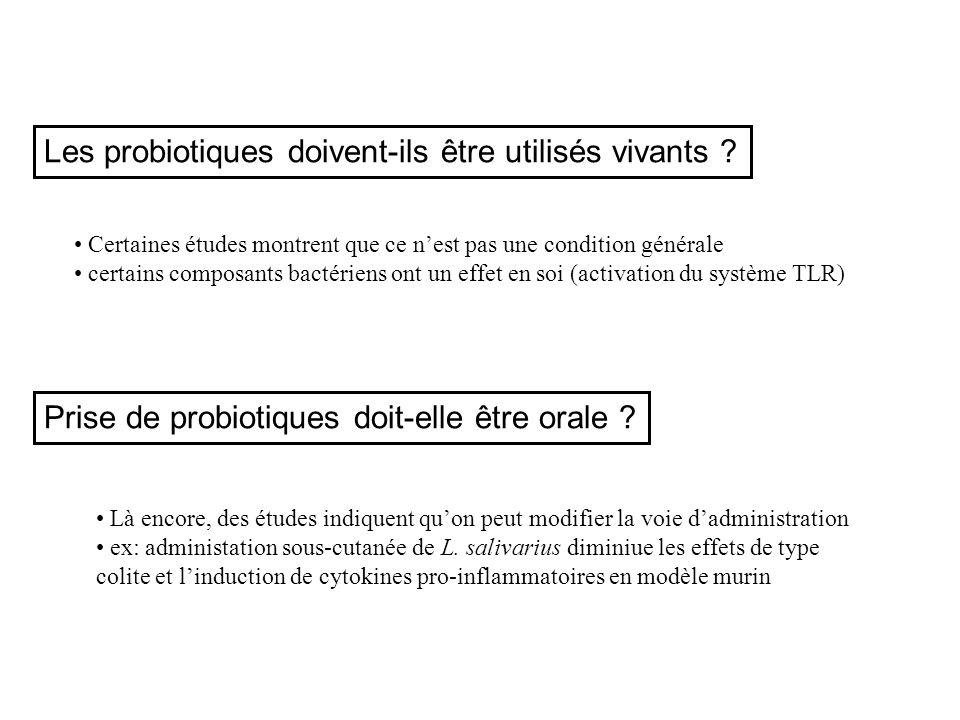 Les probiotiques doivent-ils être utilisés vivants ? Prise de probiotiques doit-elle être orale ? Certaines études montrent que ce nest pas une condit