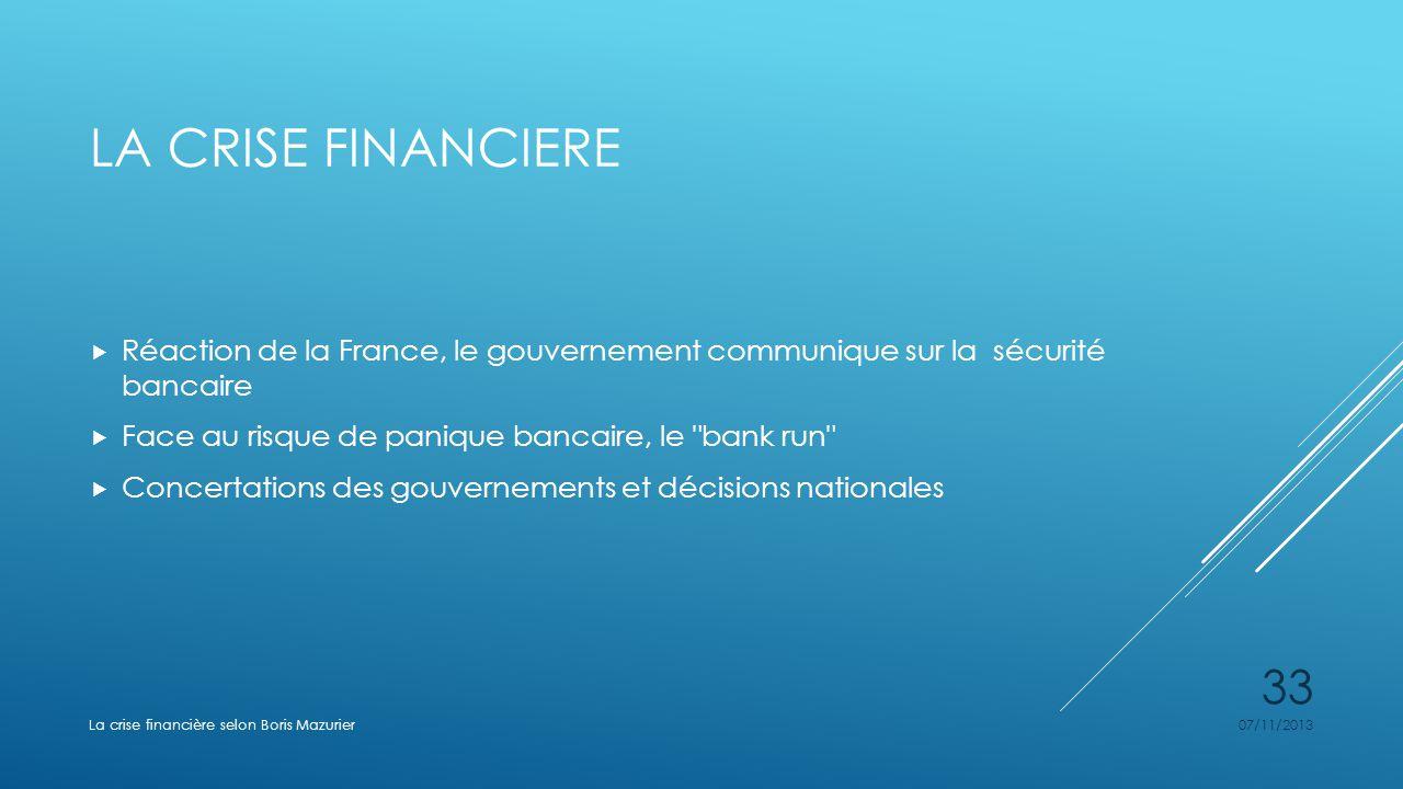 LA CRISE FINANCIERE Réaction de la France, le gouvernement communique sur la sécurité bancaire Face au risque de panique bancaire, le