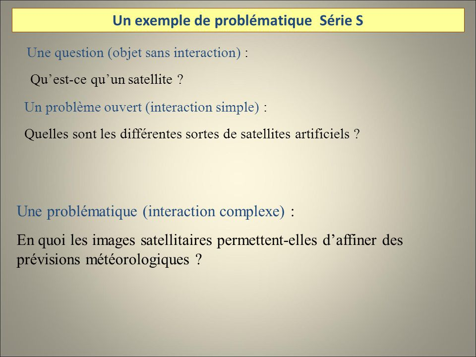 Une question (objet sans interaction) : Quest-ce quun satellite .
