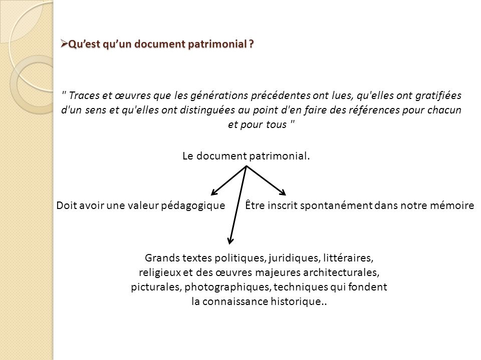 Quest quun document patrimonial ? Quest quun document patrimonial ?