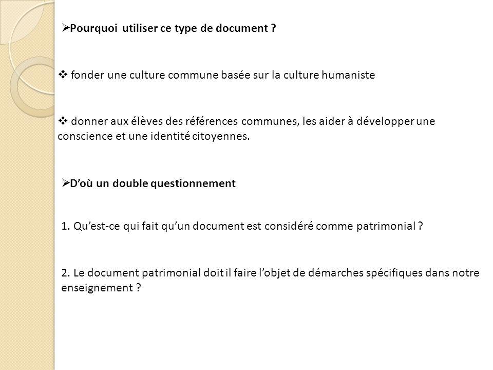 Pourquoi utiliser ce type de document . Doù un double questionnement 1.