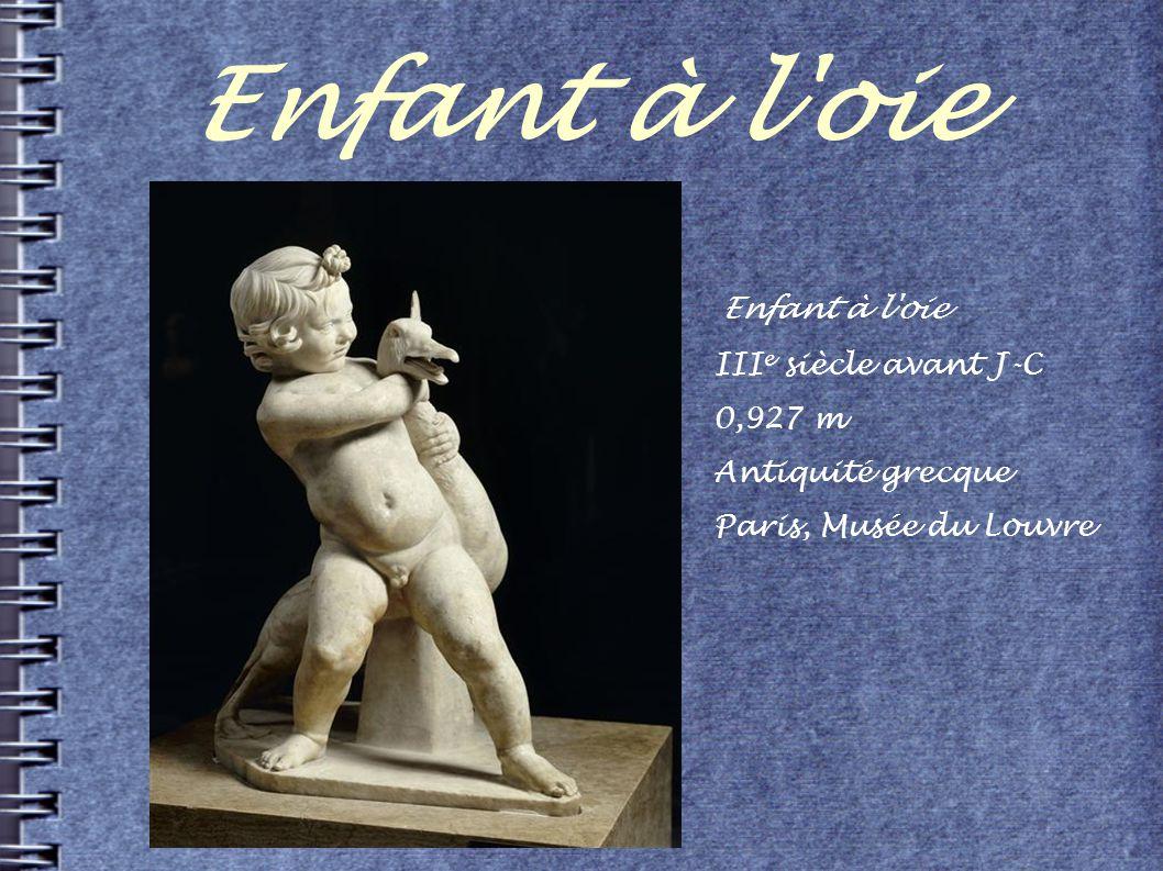 Enfant à l'oie III e siècle avant J-C 0,927 m Antiquité grecque Paris, Musée du Louvre
