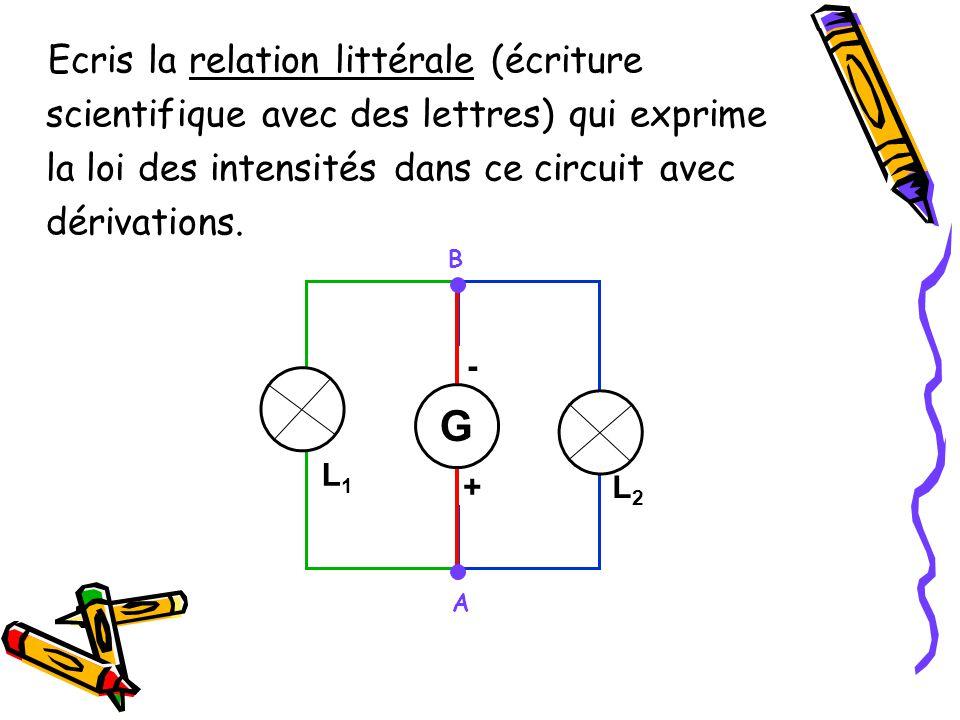 Ecris la relation littérale (écriture scientifique avec des lettres) qui exprime la loi des intensités dans ce circuit avec dérivations. B L3L3 A L1L1