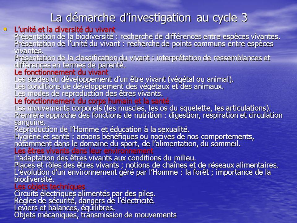 La démarche dinvestigation au cycle 3 Lunité et la diversité du vivant Présentation de la biodiversité : recherche de différences entre espèces vivant