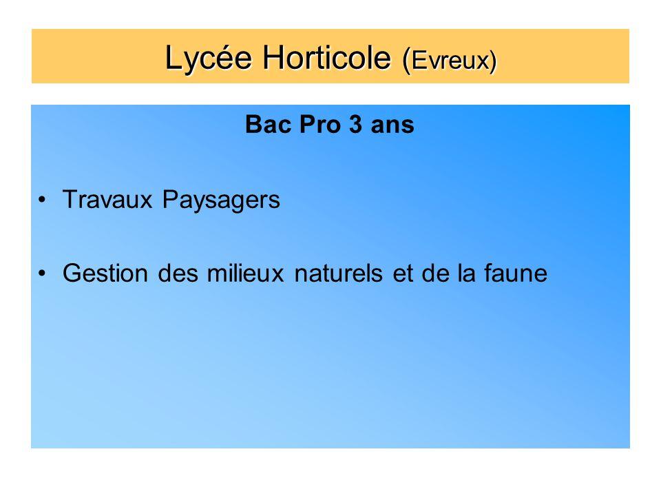 Lycée Horticole ( Evreux) Bac Pro 3 ans Travaux Paysagers Gestion des milieux naturels et de la faune