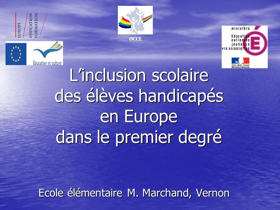 Linclusion scolaire des élèves handicapés en Europe dans le premier degré Ecole élémentaire M.