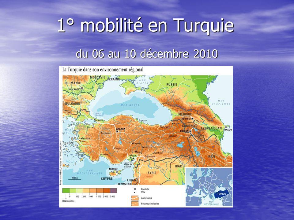 1° mobilité en Turquie du 06 au 10 décembre 2010 du 06 au 10 décembre 2010