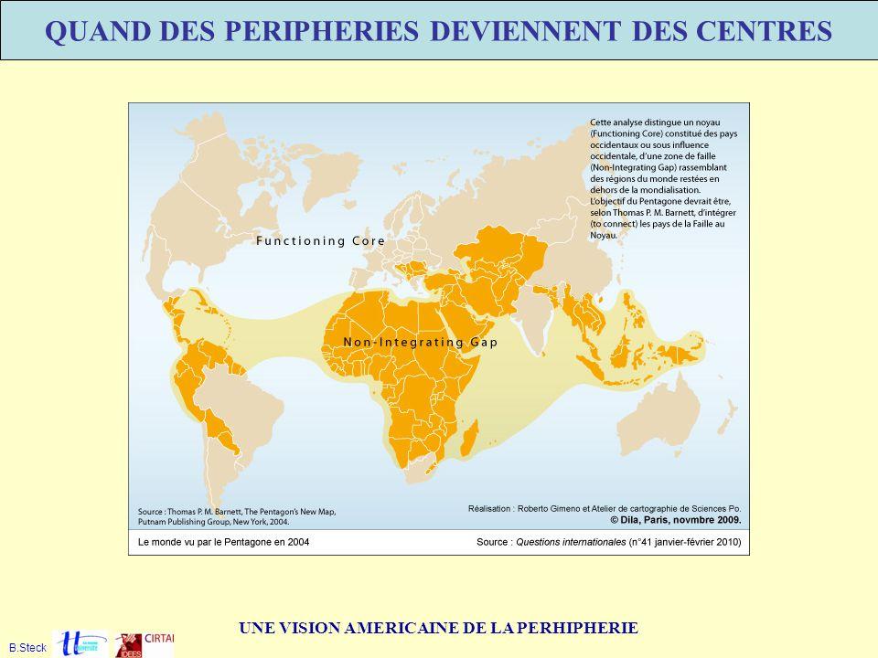 UNE VISION AMERICAINE DE LA PERHIPHERIE QUAND DES PERIPHERIES DEVIENNENT DES CENTRES B.Steck
