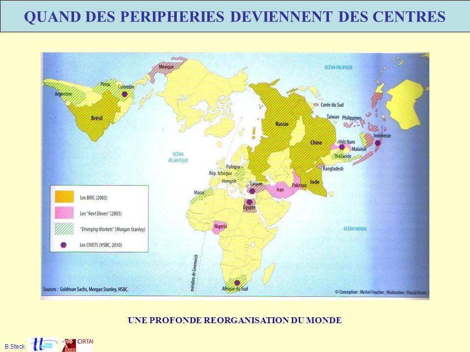 UNE PROFONDE REORGANISATION DU MONDE B.Steck QUAND DES PERIPHERIES DEVIENNENT DES CENTRES