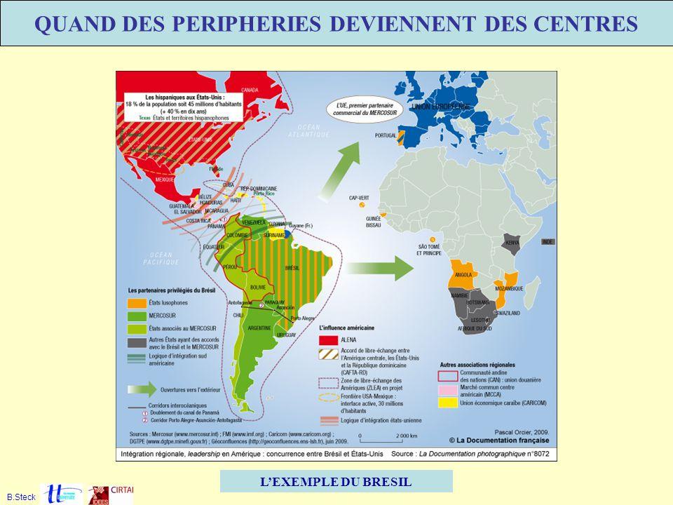 LEXEMPLE DU BRESIL QUAND DES PERIPHERIES DEVIENNENT DES CENTRES B.Steck
