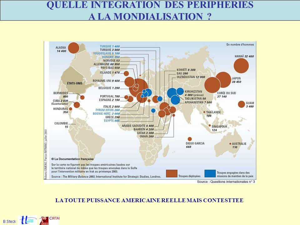 B.Steck QUELLE INTEGRATION DES PERIPHERIES A LA MONDIALISATION ? LA TOUTE PUISSANCE AMERICAINE REELLE MAIS CONTESTTEE