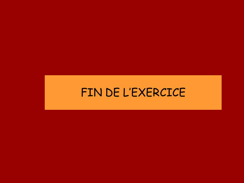 FIN DE LEXERCICE