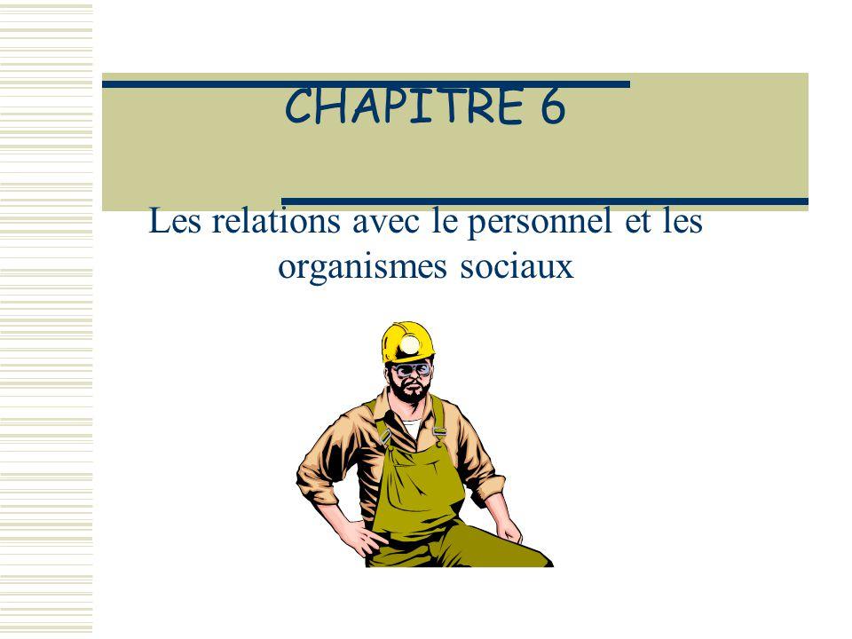 CHAPITRE 6 Les relations avec le personnel et les organismes sociaux