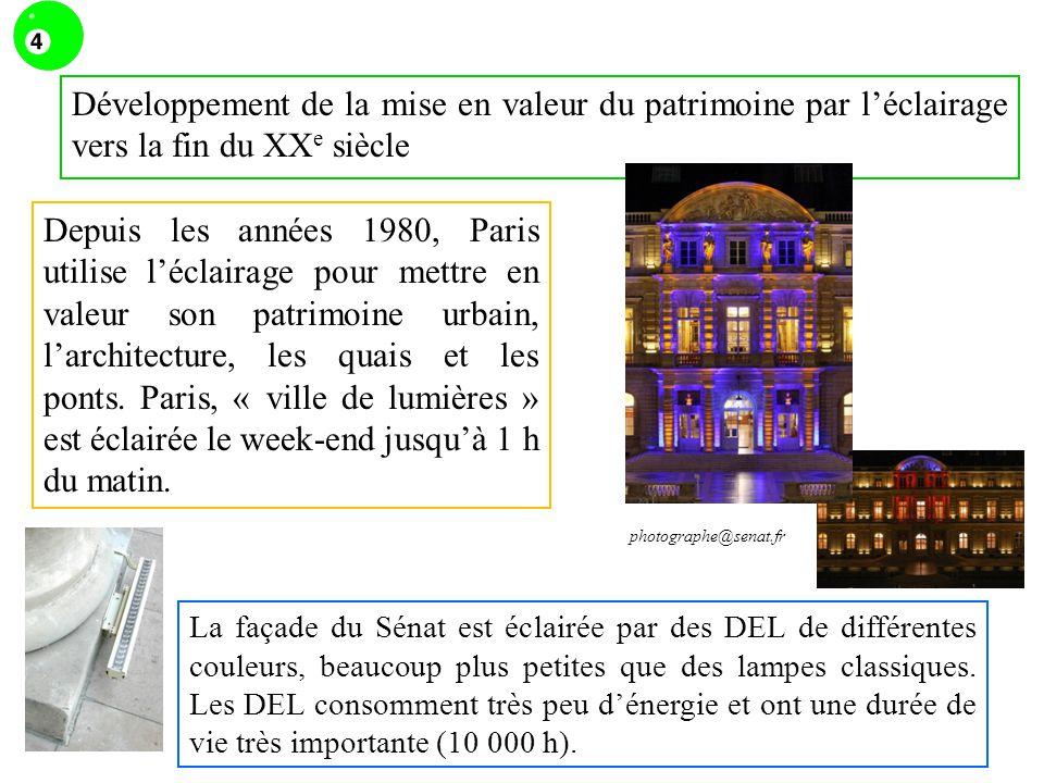 Développement de la mise en valeur du patrimoine par léclairage vers la fin du XX e siècle Depuis les années 1980, Paris utilise léclairage pour mettr