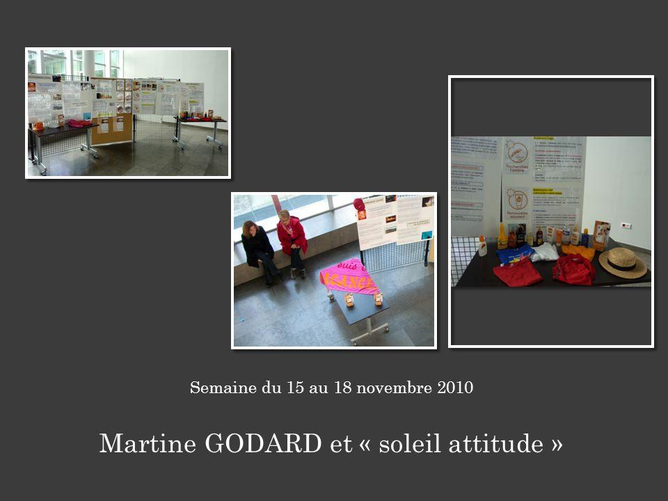 Semaine du 15 au 18 novembre 2010 Martine GODARD et « soleil attitude »