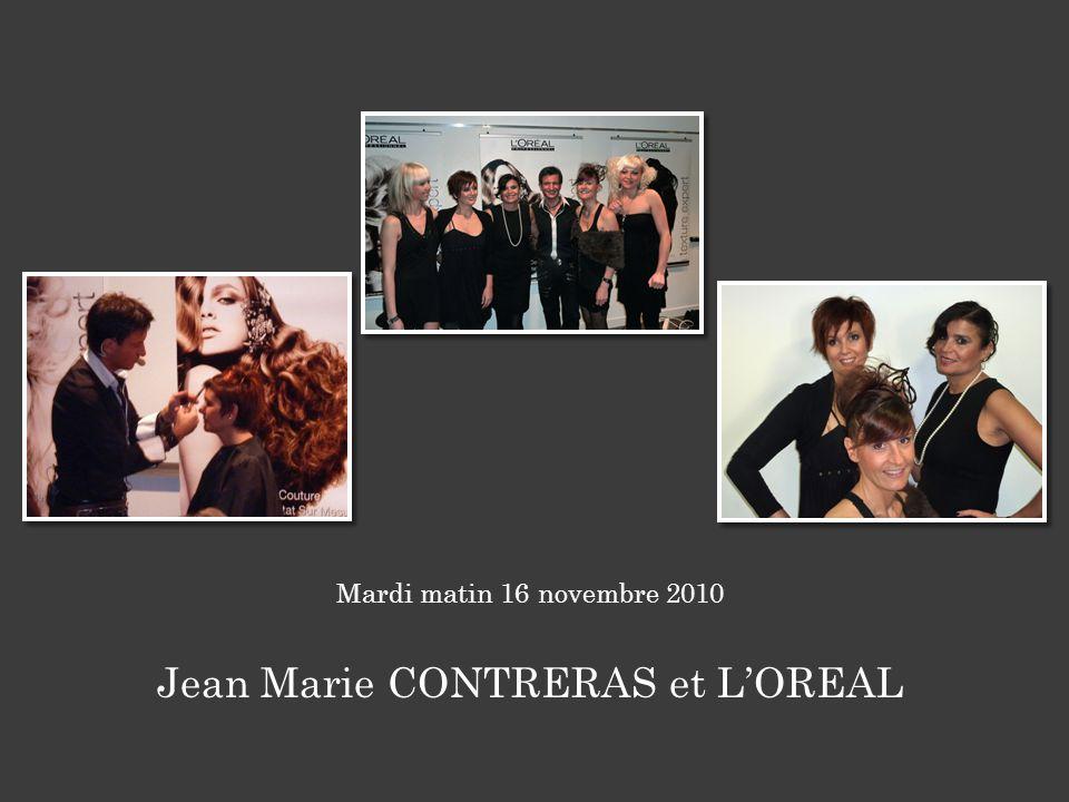 Mardi matin 16 novembre 2010 Jean Marie CONTRERAS et LOREAL