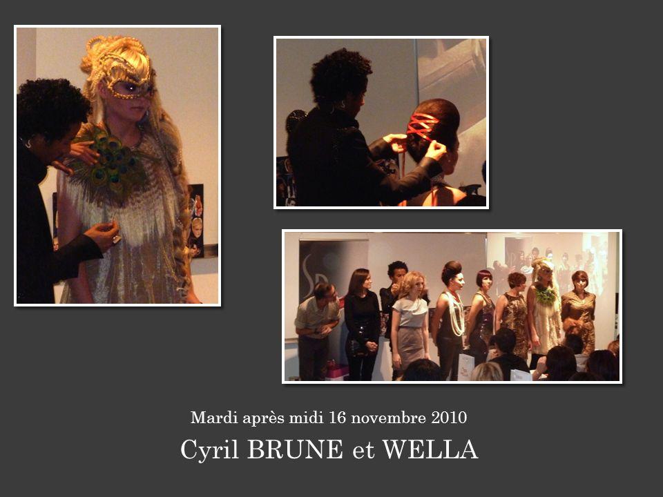 Mardi après midi 16 novembre 2010 Cyril BRUNE et WELLA