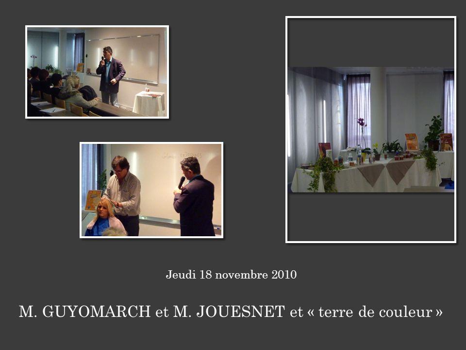 Jeudi 18 novembre 2010 M. GUYOMARCH et M. JOUESNET et « terre de couleur »