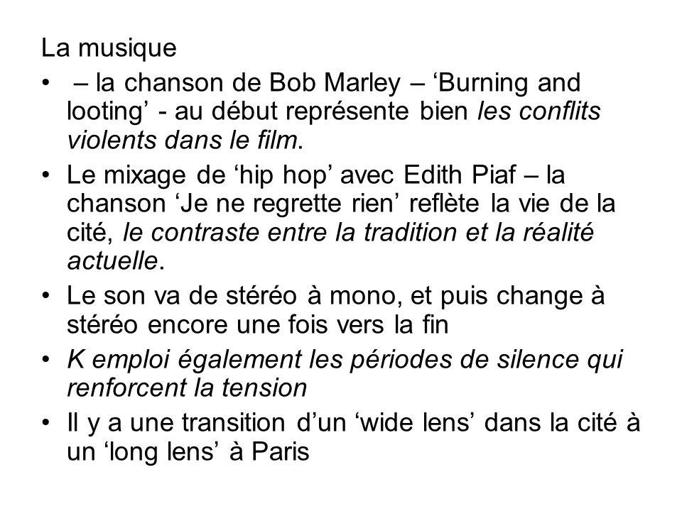 La musique – la chanson de Bob Marley – Burning and looting - au début représente bien les conflits violents dans le film.