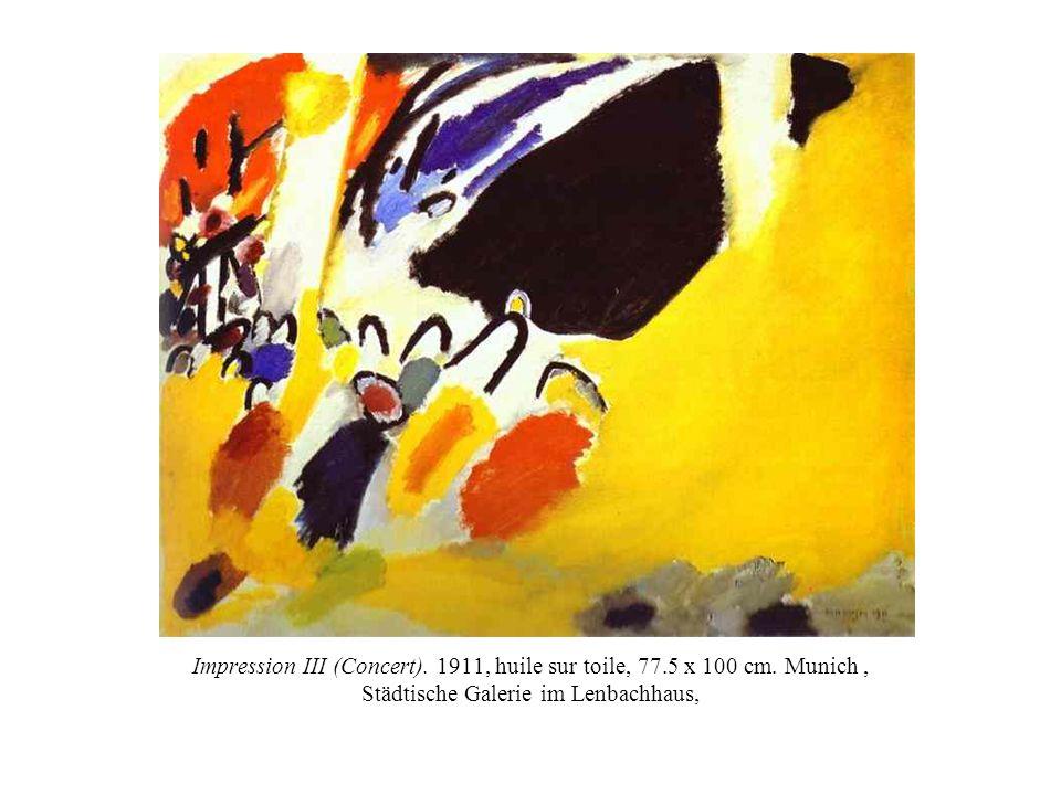 Impression III (Concert). 1911, huile sur toile, 77.5 x 100 cm. Munich, Städtische Galerie im Lenbachhaus,