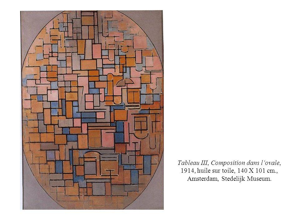 Tableau III, Composition dans lovale, 1914, huile sur toile, 140 X 101 cm., Amsterdam, Stedelijk Museum.