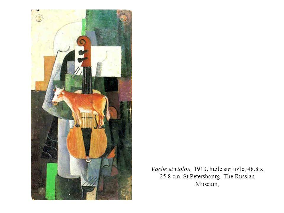 Vache et violon, 1913. huile sur toile, 48.8 x 25.8 cm. St.Petersbourg, The Russian Museum,