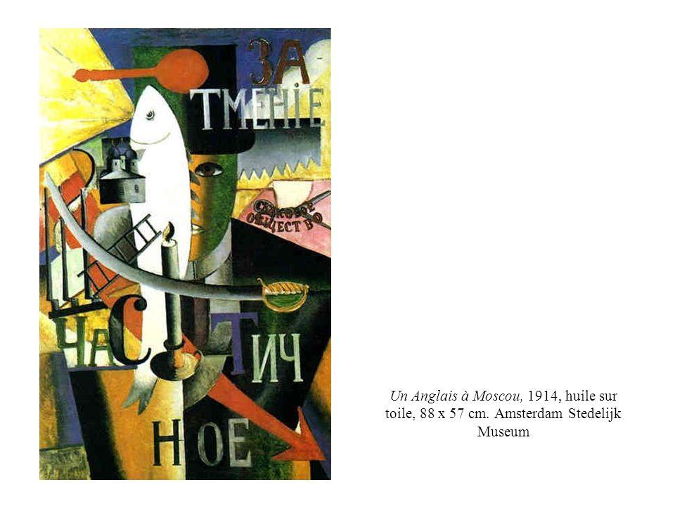 Un Anglais à Moscou, 1914, huile sur toile, 88 x 57 cm. Amsterdam Stedelijk Museum