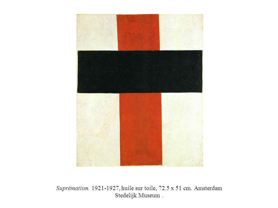 Suprématism. 1921-1927, huile sur toile, 72.5 x 51 cm. Amsterdam Stedelijk Museum.