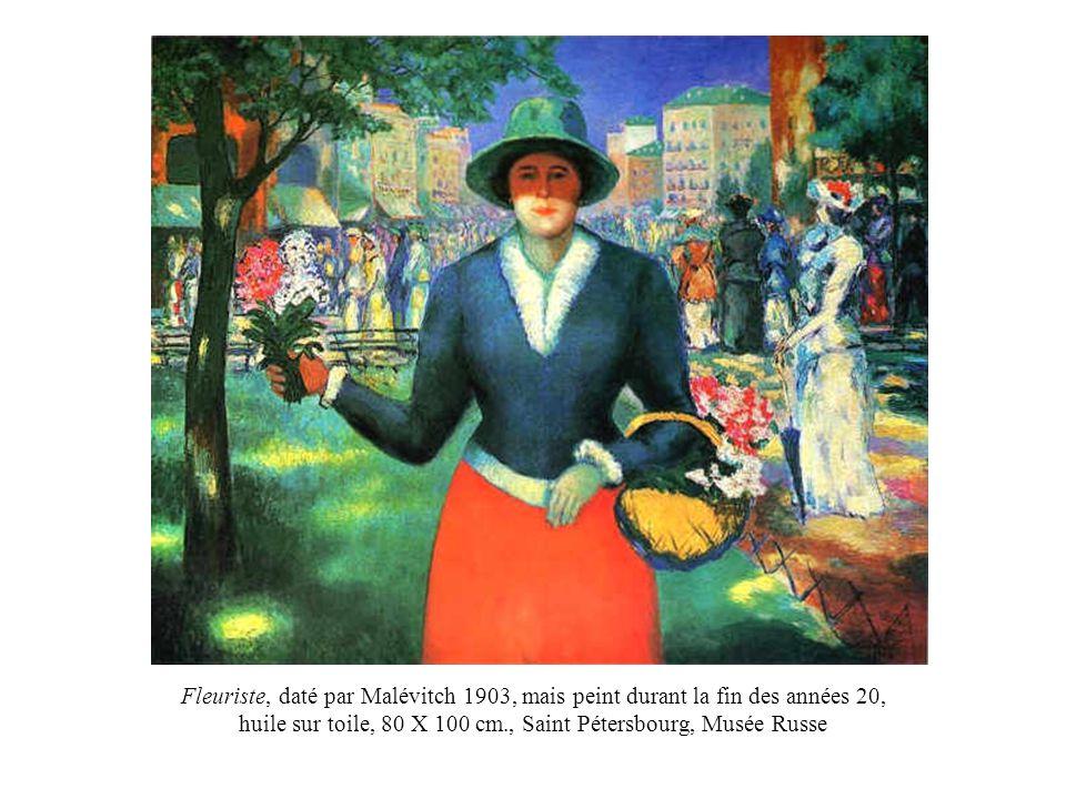 Fleuriste, daté par Malévitch 1903, mais peint durant la fin des années 20, huile sur toile, 80 X 100 cm., Saint Pétersbourg, Musée Russe