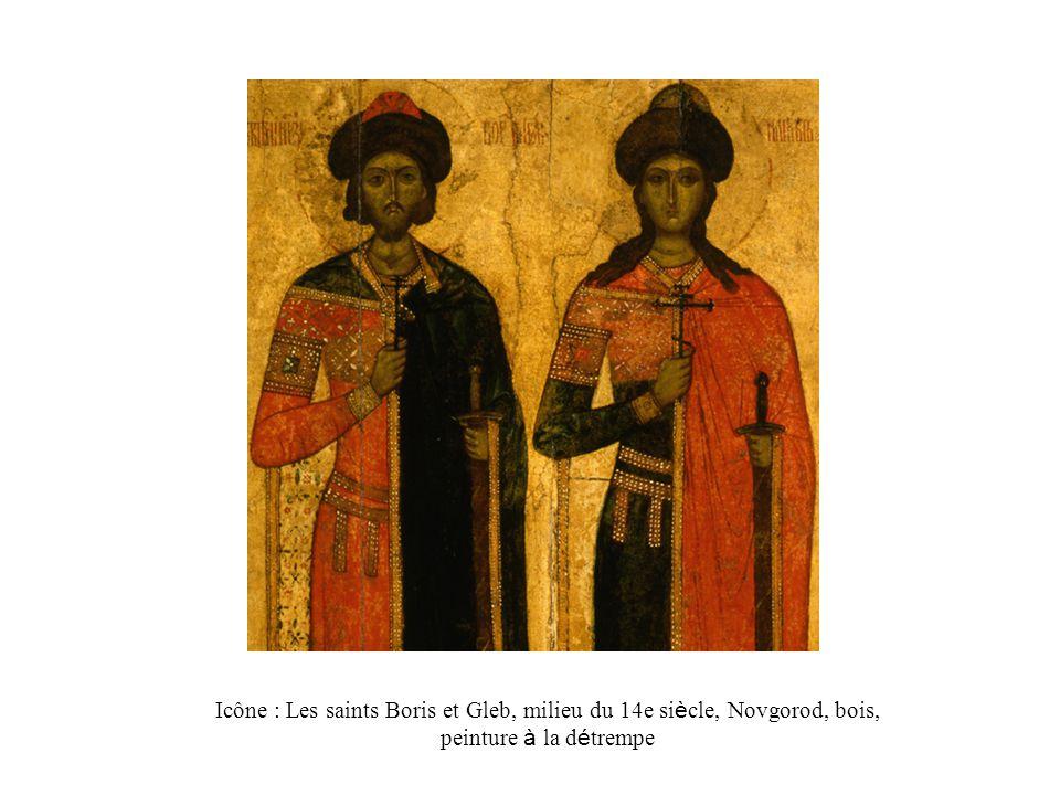 Icône : Les saints Boris et Gleb, milieu du 14e si è cle, Novgorod, bois, peinture à la d é trempe