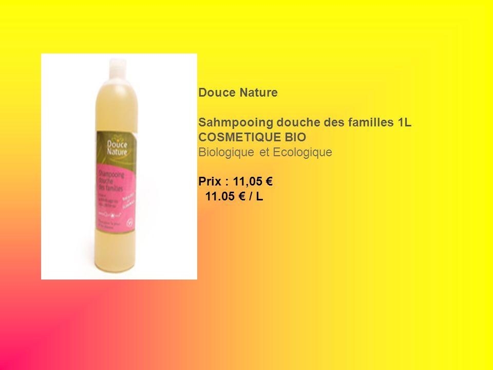 Douce Nature Sahmpooing douche des familles 1L COSMETIQUE BIO Biologique et Ecologique Prix : 11,05 11.05 / L