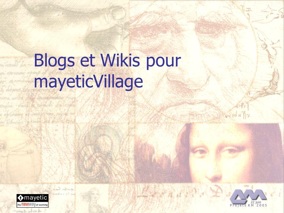22/06/2005 20 Blogs et Wikis pour mayeticVillage