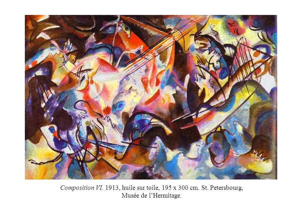 Composition VI. 1913, huile sur toile, 195 x 300 cm. St. Petersbourg, Musée de lHermitage.