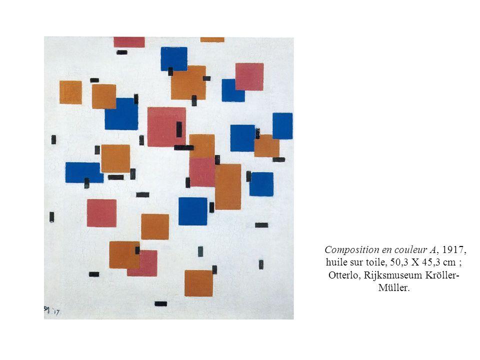 Composition en couleur A, 1917, huile sur toile, 50,3 X 45,3 cm ; Otterlo, Rijksmuseum Kröller- Müller.
