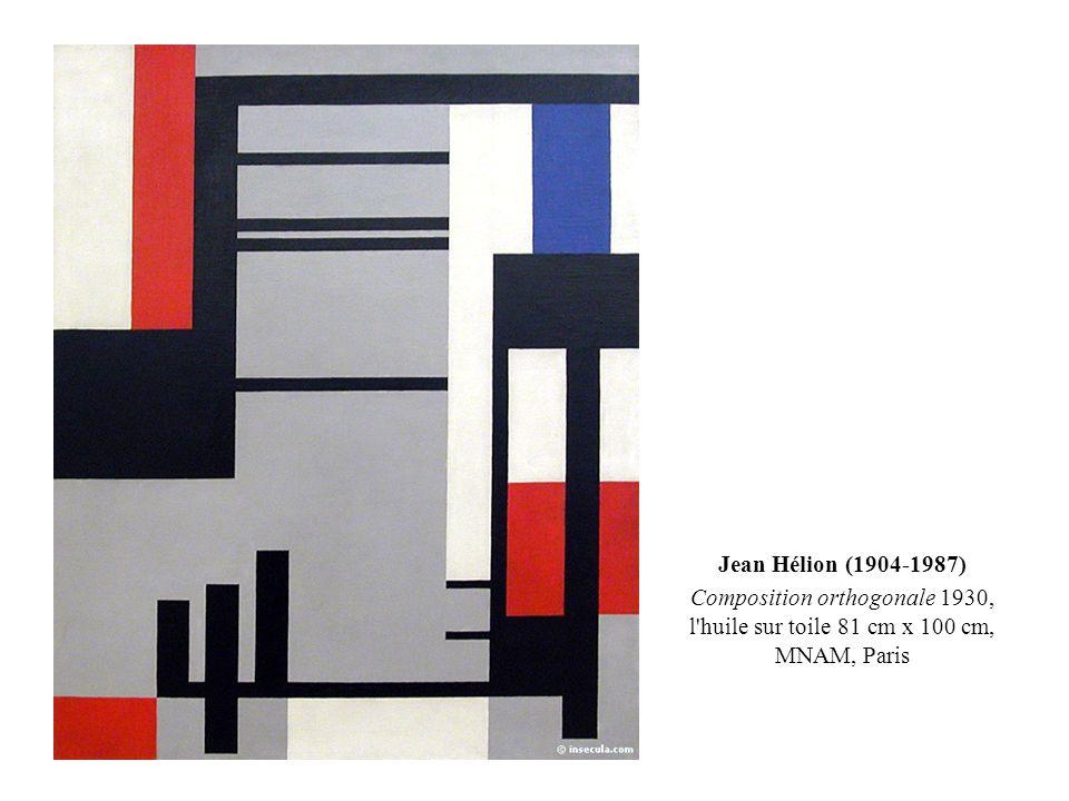 Jean Hélion (1904-1987) Composition orthogonale 1930, l huile sur toile 81 cm x 100 cm, MNAM, Paris