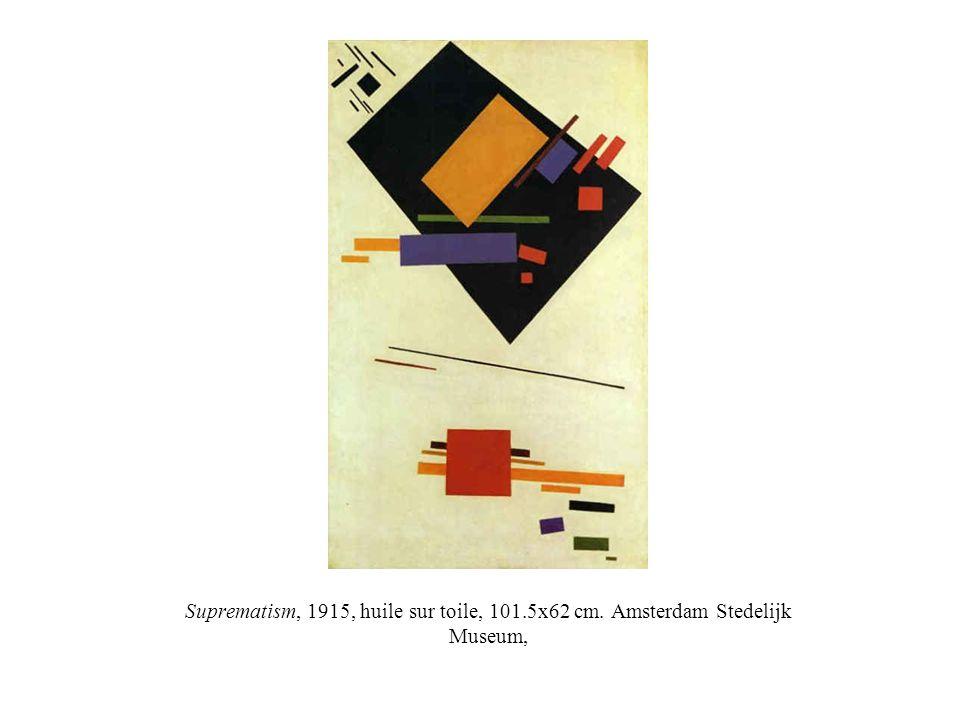 Suprematism, 1915, huile sur toile, 101.5x62 cm. Amsterdam Stedelijk Museum,
